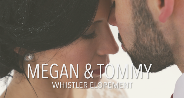 Megan & Tommy Whistler Wedding Videography