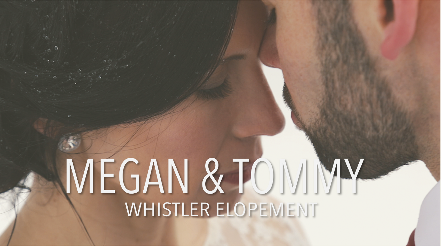 MEGAN TOMMY WHISTLER ELOPEMENT VIDEO