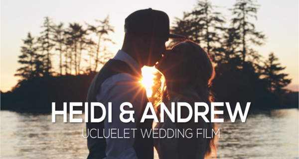Ucluelet Wedding Videographer